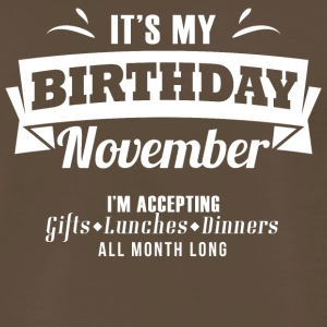 "It's my Birthday ""November"" I accept anything - Men's Premium T-Shirt"