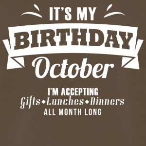 "It's my Birthday ""October"" I accept anything - Men's Premium T-Shirt"