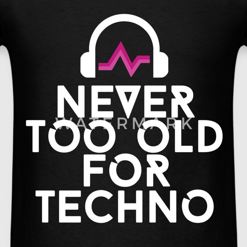 Techno - Never too old for techno - Men's T-Shirt