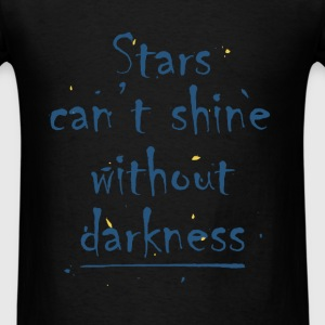 Inspiration - Stars can't shine without darkness - Men's T-Shirt