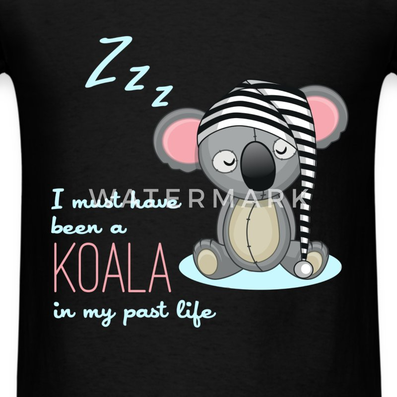 Koala - I must have been a koala in my past life - Men's T-Shirt