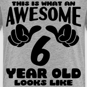 This is what an Awesome 6 year old looks like - Kids' Premium T-Shirt
