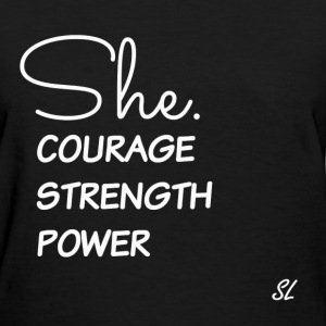 EMPOWERED Woman T-shirt by Stephanie Lahart. She. - Women's T-Shirt