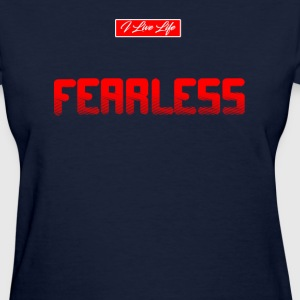 Be FEARLESS in ALL Sizes inspiration style Tee T-Shirts - Women's T-Shirt