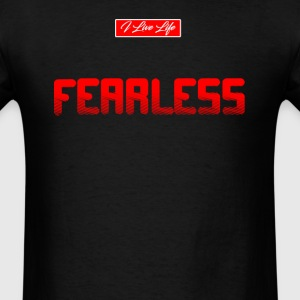 Be FEARLESS in ALL Sizes inspiration style Tee T-Shirts - Men's T-Shirt