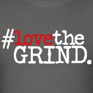 #lovethegrind t-shirt - Men's T-Shirt