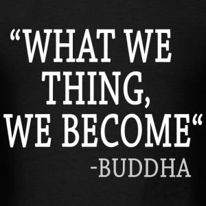 What We Thing We Become T-Shirts - Men's T-Shirt