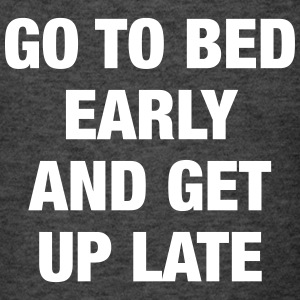 Go To Bed Early T-Shirts - Men's T-Shirt
