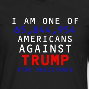 I am one of 65,844,954 Americans Against Trump - Men's Premium Long Sleeve T-Shirt
