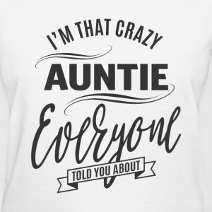 I'm That Crazy Auntie - Women's T-Shirt