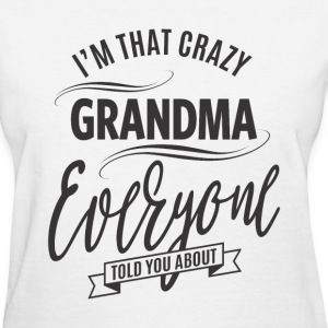 I'm That Crazy Grandma - Women's T-Shirt