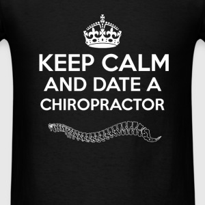 Chiropractor - Keep calm and date a Chiropractor - Men's T-Shirt