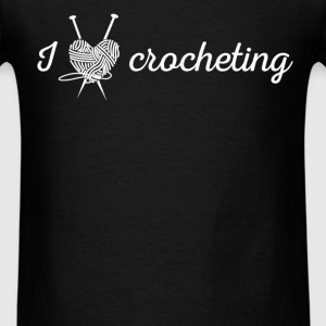 Crochet - I LOVE CROCHETING - Men's T-Shirt