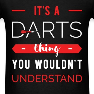Darts - It's a darts thing. You wouldn't understan - Men's T-Shirt