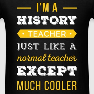 History Teacher - I'm a history teacher. Just like - Men's T-Shirt