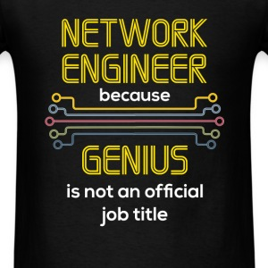 Network Engineer - Network engineer because genius - Men's T-Shirt