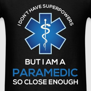 Paramedic - I don't have superpowers but I am a pa - Men's T-Shirt