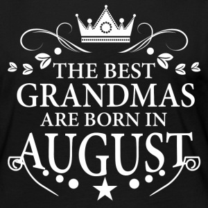 The Best Grandmas Are Born In August Long Sleeve Shirts - Women's Premium Long Sleeve T-Shirt