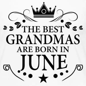 The Best Grandmas Are Born In June Long Sleeve Shirts - Women's Premium Long Sleeve T-Shirt