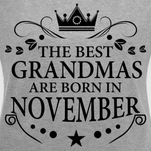 The Best Grandmas Are Born In November T-Shirts - Women´s Roll Cuff T-Shirt