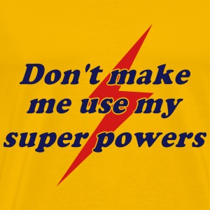 Use my super powers - Men's Premium T-Shirt