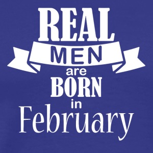 Real men born in February - Men's Premium T-Shirt