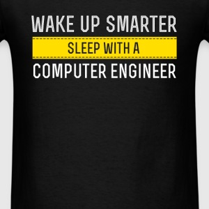 Computer engineer - Wake up smarter, sleep with a  - Men's T-Shirt