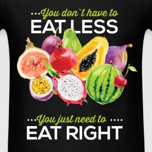 Dietitian - You don`t have to eat less, you just n - Men's T-Shirt