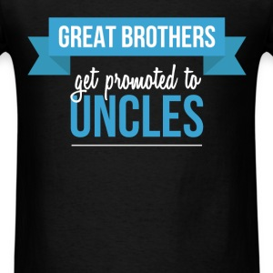 Uncle - Great brothers get promoted to uncles. - Men's T-Shirt