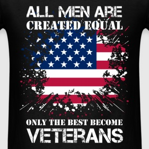 Veterans - All men are created equal only the best - Men's T-Shirt