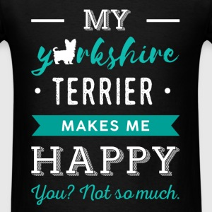 Yorkshire terrier - My yorkshire terrier makes me  - Men's T-Shirt