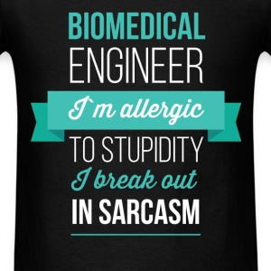 Biomedical Engineer - Biomedical engineer. I'm all - Men's T-Shirt