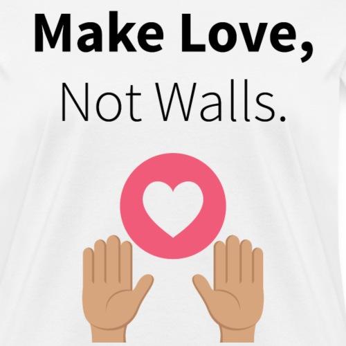 Make Love, Not Walls