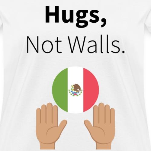 Hugs, Not Walls.
