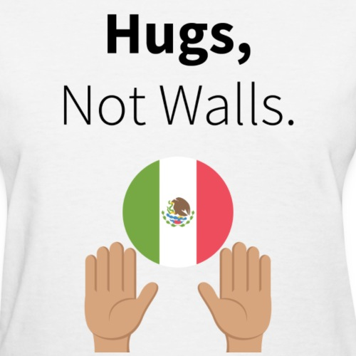 Hugs, Not Walls.