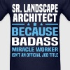 Sr. Landscape Architect Tshirt - Men's T-Shirt