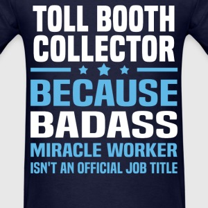 Toll Booth Collector Tshirt - Men's T-Shirt