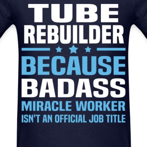 Tube Rebuilder Tshirt - Men's T-Shirt
