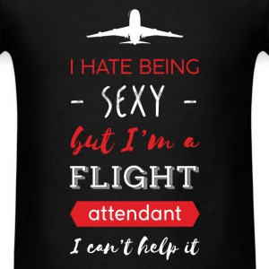 Flight attendant - I hate being sexy but I'm a fli - Men's T-Shirt