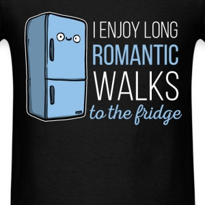 Fridge -I enjoy long romantic walks. To the fridge - Men's T-Shirt
