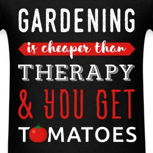 Gardening - Gardening is cheaper than therapy & yo - Men's T-Shirt