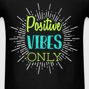 Vibes - Positive vibes only - Men's T-Shirt