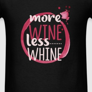 Wine - More wine, less whine - Men's T-Shirt