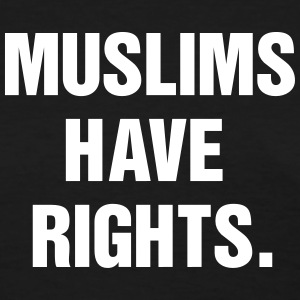 Muslim have rights. T-Shirts - Women's T-Shirt