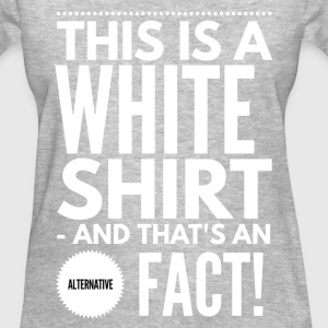 Sarcastic Alternative fact statement T-Shirts - Women's T-Shirt