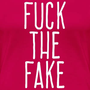 fuck the fake T-Shirts - Women's Premium T-Shirt