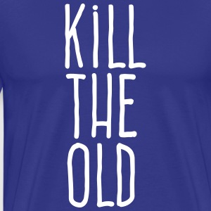 kill the old T-Shirts - Men's Premium T-Shirt