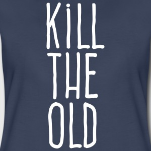 kill the old T-Shirts - Women's Premium T-Shirt