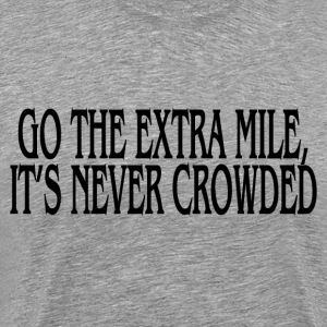 GO THE EXTRA MILES T-Shirts - Men's Premium T-Shirt