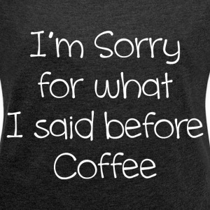 BEFORE COFFEE T-Shirts - Women´s Rolled Sleeve Boxy T-Shirt